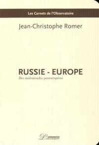 Russie - Europe : Des malentendus paneuropéens