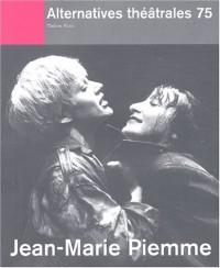Alternatives théâtrales, numéro 75 Décembre 2002 : Jean-Marie Piemme