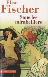 Sous les mirabelliers : Nouvelles de Lorraine et d'ailleurs