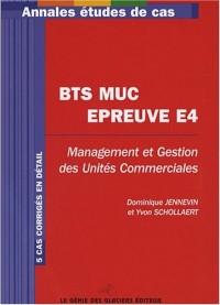 Management et Gestion des Unités Commerciales BTS MUC : Epreuve E4