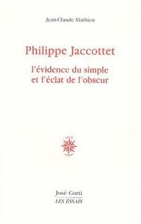 Philippe Jacottet, l'évidence simple et l'éclat de l'obscur