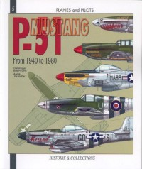 The North-American P-51 Mustang: From 1940 to 1980