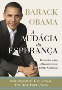 A Audacia Da Esperança. Reflexoes Sobre A Reconquista Do Sonho Americano (Em Portuguese do Brasil)