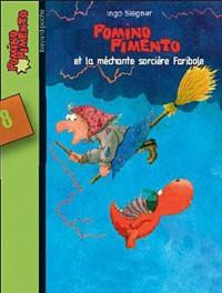 Pomino Pimento, Tome 8 : Pomino Pimento et la méchante sorcière Faribole