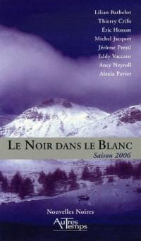 Le Noir dans le Blanc : Saison 2006