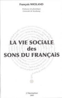 La vie sociale des sons du français