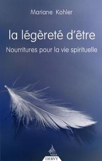 La légèreté d'être : Nourritures pour la vie spirituelle