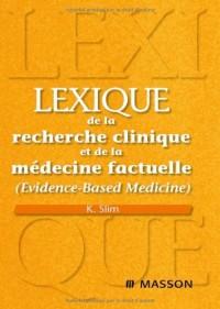 Lexique de la recherche clinique et de la médecine factuelle (Evidence-Based Medicine)