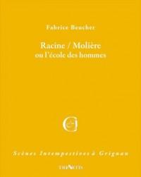 Racine / Molière, l'Ecole des Hommes