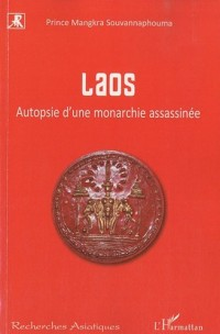Laos : Autopsie d'une monarchie assassinée