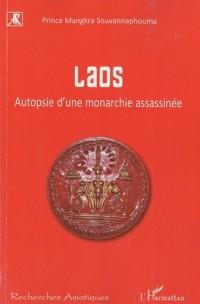Laos : Autopsie d'une monarchie assassinée
