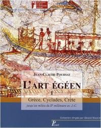 L'art égéen : Tome 1, Grèce, Cyclades, Crète jusqu'au milieu du IIe millénaire avant J-C