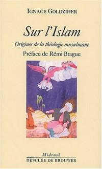 Sur l'Islam : Origines de la théologie musulmane