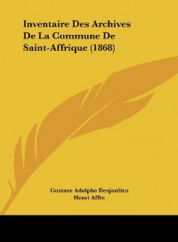 Inventaire Des Archives de La Commune de Saint-Affrique (1868)