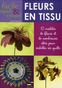 Fleurs en tissu : 10 Modèles de fleurs et de nombreuses idées pour embellir ses quilts