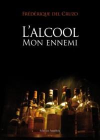 L'alcool : Mon ennemi