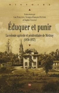 Eduquer et Punir : La colonie agricole et pénitentiaire de Mettray (1839-1937)