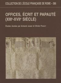 Offices, écrit et papauté (XIIIe-XVIIe siècle)