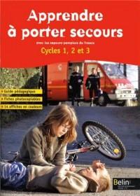 Apprendre à porter secours avec les sapeurs-pompiers de France : Cycles 1, 2 et 3