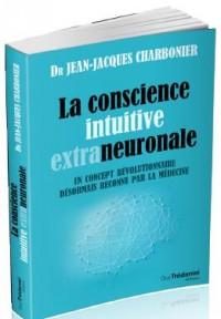 Conscience Intuitive Extraneuronale (la)