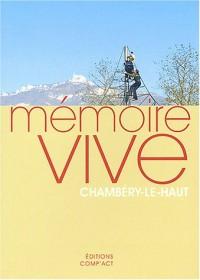Mémoire vive : Chambéry-le-Haut