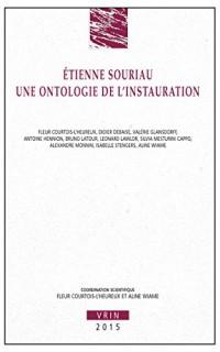 Etienne Souriau : Une ontologie de l'instauration