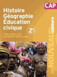 Les Nouveaux cahiers Histoire Géographie Education civique CAP 2e édition