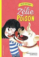 Trois histoires de Zélie et Poison [Poche]