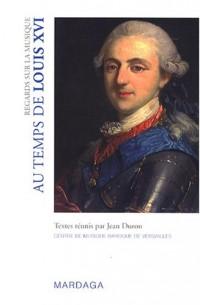 Regards sur la musique : Au temps de Louis XVI