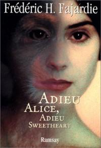 Adieu Alice, Adieu Sweetheart