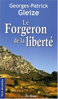 Forgeron de la Liberte (le)