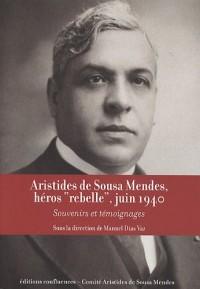 Aristides de Sousa Mendes, héros : Souvenirs et témoignages