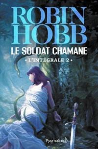 Le Soldat chamane - L'Intégrale 2 (Tomes 3 à 5): Le Fils rejeté - La Magie de la peur - Le Choix du soldat  width=