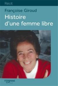 Histoire d'une femme libre