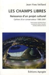Les champs libres : Naissance d'un projet culturel