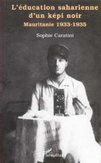 L'éducation saharienne d'un képi noir : Mauritanie, 1933-1935
