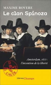 Le clan Spinoza : Amsterdam, 1677 - L'invention de la liberté