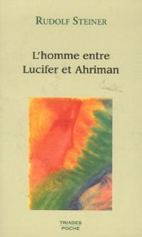 L'homme entre Lucifer et Ahriman : 3 conférences, Dornach, novembre 1914