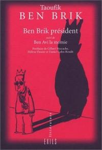 Ben Brik président, suivi de