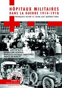 Les Hopitaux Militaires Dans la Guerre de 1914-1918
