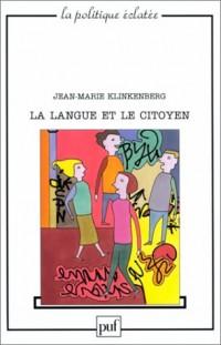 La Langue et le Citoyen : Pour une autre politique de la langue française