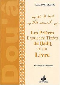 Les prières exaucées tirées du Hadit et du Livre : Edition trilingue français-phonétique-arabe