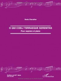 O qui coeli terraeque serenitas : Pour soprano et piano