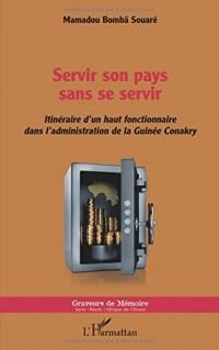 Servir son pays sans se servir: Itinéraire d'un haut fonctionnaire dans l'administration de la Guinée Conakry