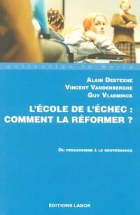 L'Ecole de l'Echec : Comment la Reformer ? du Pedagogisme a la Gouvernance