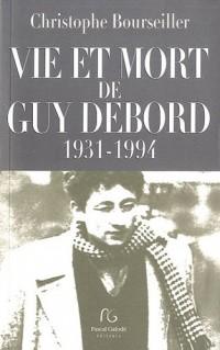 Vie et mort de Guy Debord (1931-1994)