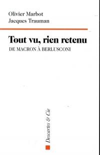Tout vu rien retenu : De Macron à Berlusconi
