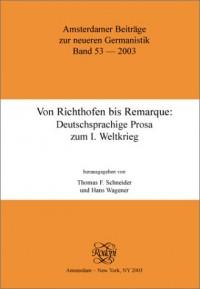Von Richthofen Bis Remarque: Deutschsprachige Prosa Zum I. Weltkrieg.