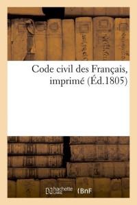 Code Civil des Français  Imprime  ed 1805