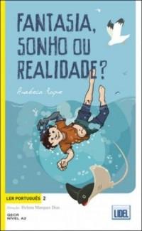 Ler portugues: Fantasia, sonho ou realidade?